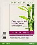 Developmental Mathematics Through Applications : Basic College Mathematics and Algebra, Books a la Carte Edition, Akst, Geoffrey and Bragg, Sadie, 0321847733