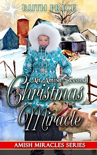 An Amish Second Christmas Miracle (Amish Miracles Series Book 1)