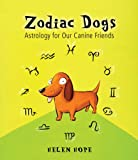 Zodiac Dogs: Astrology for Our Canine Friends