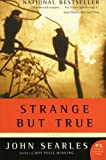 img - for Strange but True: A Novel book / textbook / text book