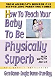 How to Teach Your Baby to Be Physically Superb (The Gentle Revolution Series)