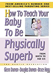 How to Teach Your Baby to Be Physically Superb: The Gentle Revolution