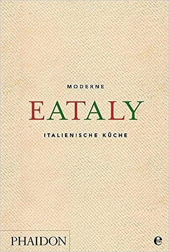 Eataly: Moderne Italienische Küche: Amazon.de: Eataly: Bücher