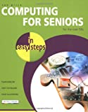 Computing for Seniors in Easy Steps, Sue Price, 1840782900