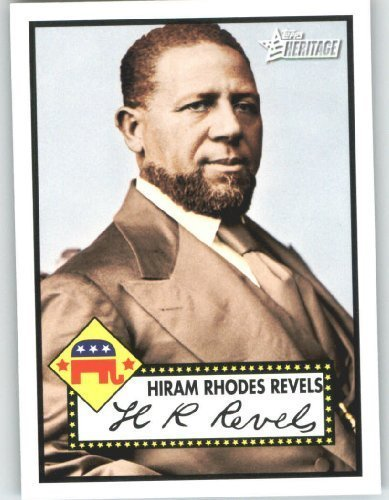 2009 Topps American Heritage Heroes Trading Card #16 Hiram Rhodes Revels Political Heroes - Baseball Card (Trading Topps Heroes Cards)