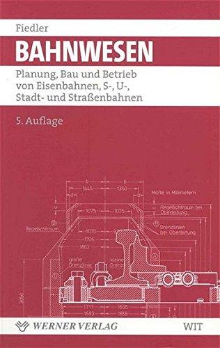 Bahnwesen: Planung, Bau und Betrieb
