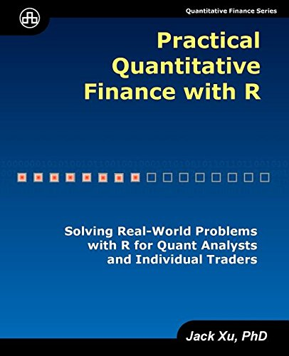 Practical Quantitative Finance with R: Solving Real-World Problems with R for Quant Analysts and Individual Traders by UniCAD, Inc.