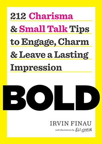 BOLD: 212 Charisma and Small Talk Tips to Engage, Charm and Leave a Lasting Impression