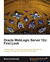 Oracle WebLogic Server 12c: First Look Front Cover