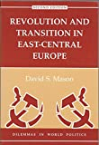 Revolution and Transition in East-Central Europe, David S. Mason, 0813328349