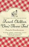 French Children Don't Throw Food par Druckerman