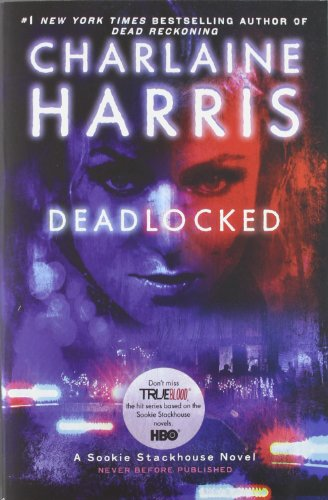 All About Deadlocked Sookie Stackhouse Book 12 Kindle Edition By
