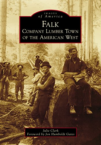 Falk: Company Lumber Town of the American West (Images of America)