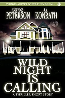 Wild Night Is Calling by [Kilborn, Jack, Konrath, J.A., Peterson, Ann Voss]