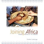 Joining Africa: From Anthills to Asmara | Charles Cantalupo