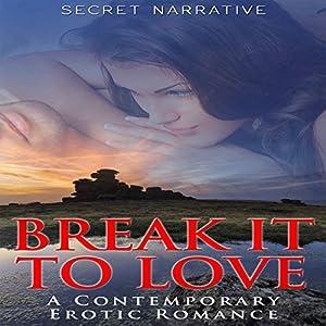 Break It to Love Audiobook