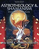 Astrotheology & Shamanism: Christianity's Pagan Roots. (Color Edition)