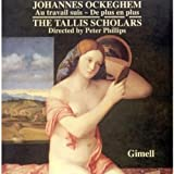 Ockeghem: Missa Au Travail Suis / Missa de Plus en Plus / Binchois: Chanson- De Plus en Plus / Barbingant: Au Travail Suis