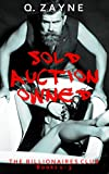 The Billionaires Club ~ Books 1-3: SOLD AUCTION OWNED (Dark Erotica Ganged)