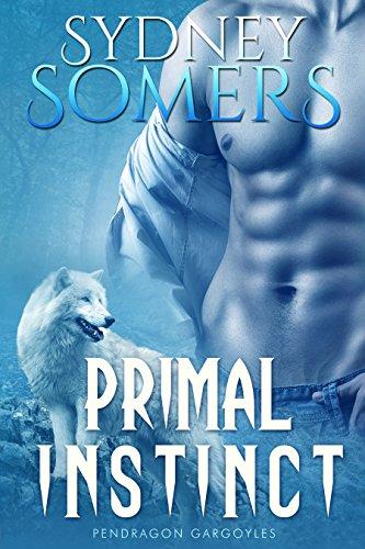 Primal Instinct (Pendragon Gargoyles) by [Somers, Sydney]
