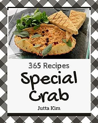 365 Special Crab Recipes A Timeless Crab Cookbook Kindle Edition By Kim Jutta Cookbooks Food Wine Kindle Ebooks Amazon Com