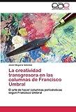 La Creatividad Transgresora en Las Columnas de Francisco Umbral, Javier Mayoral Sánchez, 3845482842