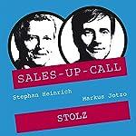 Stolz (Sales-up-Call) | Stephan Heinrich,Markus Jotzo