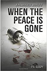 When the Peace is Gone: A Powerless World Paperback