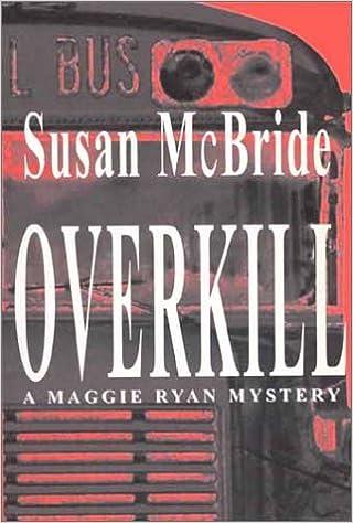 Overkill (Maggie Ryan Mysteries #2)