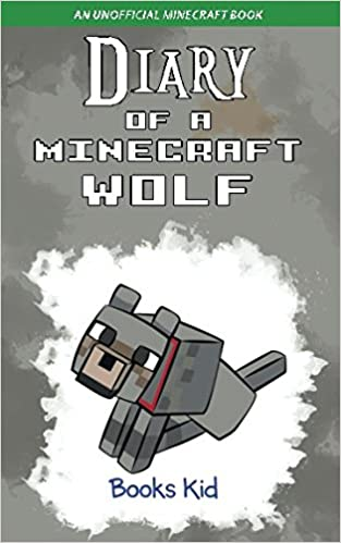 Diary Of A Minecraft Wolf: An Unofficial Minecraft Book Download