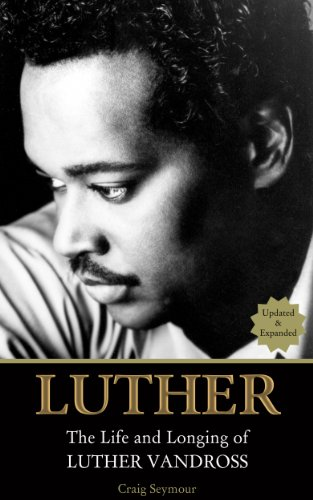 Luther: The Life and Longing of Luther Vandross: (Updated and Expanded) cover