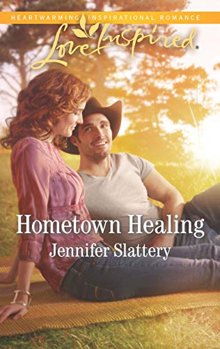 Hometown Healing: A Fresh-Start Family Romance (Love Inspired) by [Slattery, Jennifer]