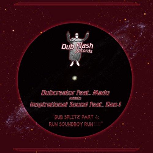 Dub Splitz, Pt. 4: Run Soundboy Run