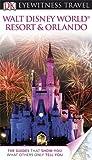 DK Eyewitness Travel Guide: Walt Disney World Resort & Orlando (Eyewitness Travel Guides)