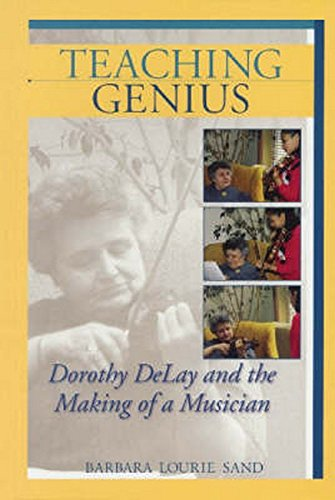 Teaching Genius: Dorothy DeLay and the Making of a Musician ebook