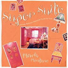 Super Suite: The Ultimate Bedroom Makeover Guide for Girls