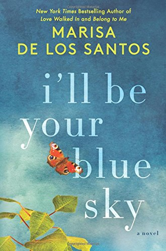 Ill Be Your Blue Sky  A Novel