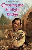 Crossing the Starlight Bridge, Alice Mead, 002765950X