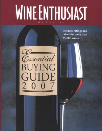 Wine Enthusiast Essential Buying Guide 2007: Includes Ratings And Prices for More Than 25,000 Wines! by Wine Enthusiast