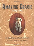Amazing Gracie, Dan Dye and Mark Beckloff, 076111937X