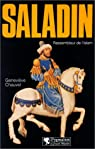 Saladin. Rassembleur de l'Islam par Chauvel