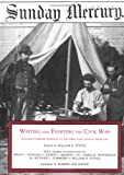 Writing and Fighting the Civil War 9781883926137