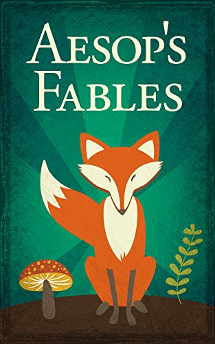 Aesop's Fables: Illustrated Edition, including The Tortoise and the Hare, The Ant and the Grasshopper, The Boy Who Cried Wolf, and Many More! by [Aesop]