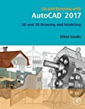 Up and Running with AutoCAD 2017 1st Edition