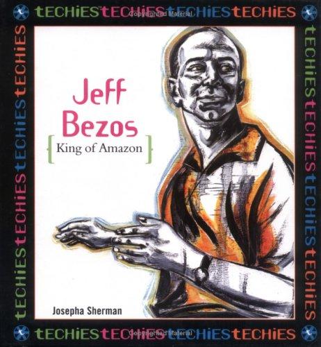 Jeff Bezos:King Of Amazon.Com (Techies) PDF