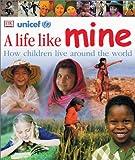 A Life Like Mine: How Children Live around the World