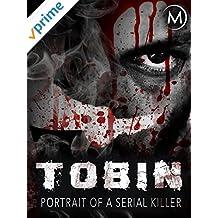 Tobin: Portrait of a Serial Killer