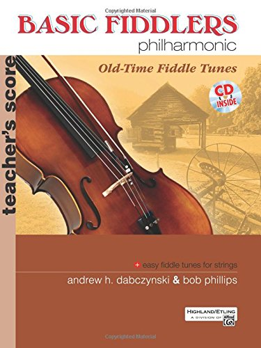 Basic Fiddlers Philharmonic: Old-Time Fiddle Tunes- Teacher's Score (Book & CD) (Old English Tune)