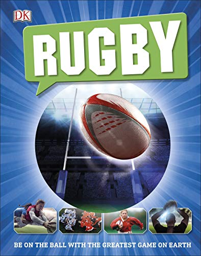 Rugby: Be on the Ball with the Greatest Game on Earth por DK