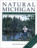 Natural Michigan: A Nature Lover's Guide to 228 Attractions